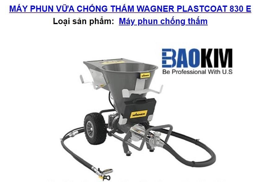 Máy phun vữa chống thấm Wagner PlastCoat 830